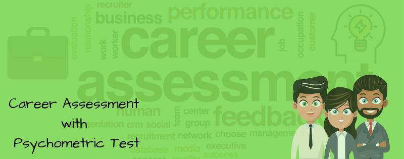 Career Assessment using Psychometric Test