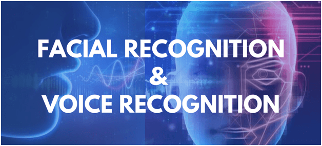 Facial Recognition and Voice Recognition