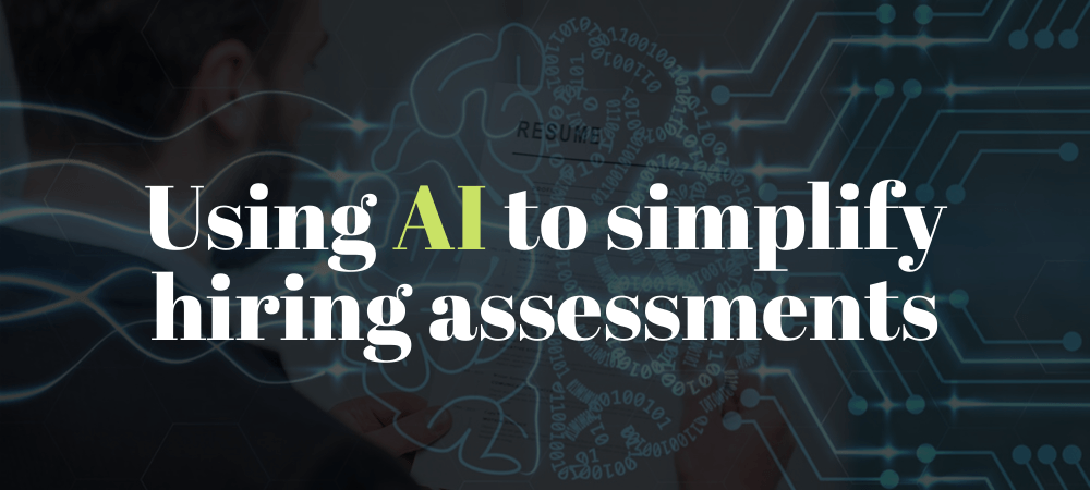 Using AI to simplify hiring assessments