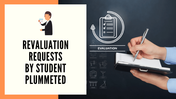 Revaluation requests by students plummeted​