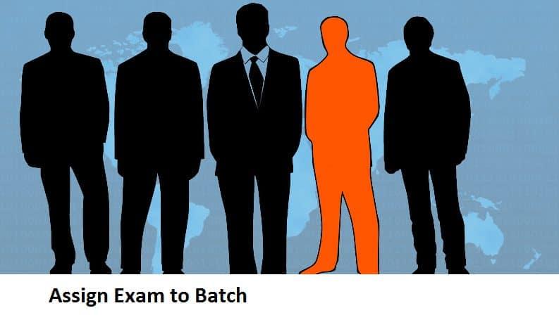 Assign Exam to Batch
