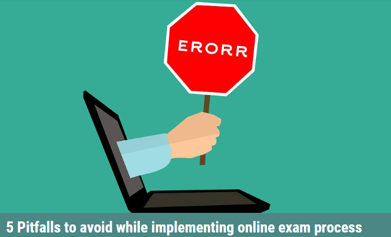 Online exam process implementation pitfalls
