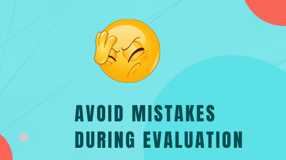 avoid mistakes during onscreen evaluation