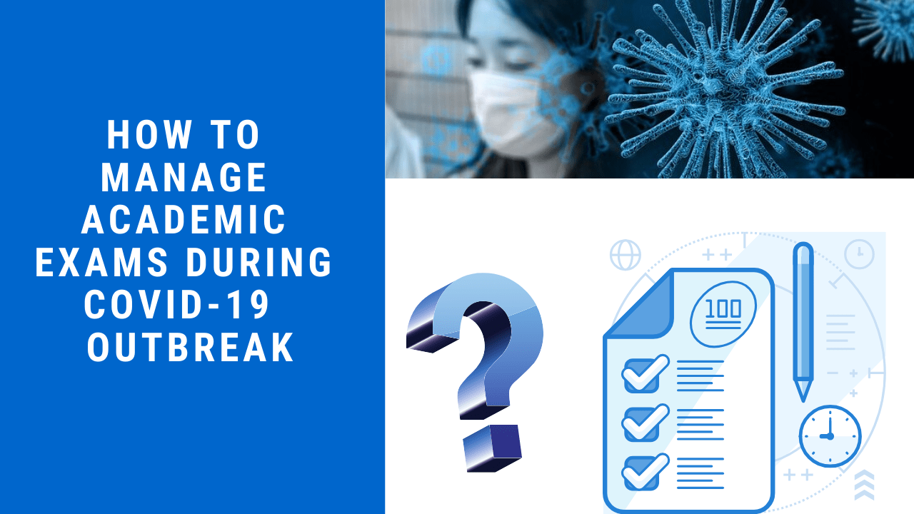 How to manage academic exams during Covid-19 outbreak