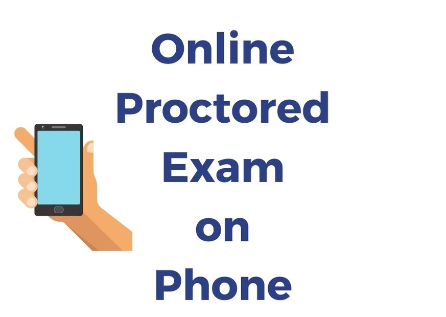 Online proctored exam on mobile phone
