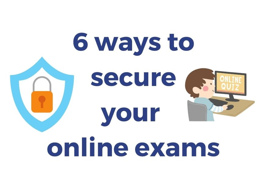 6 ways to secure your online exams