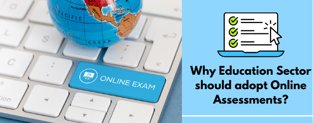Why education sector should consider adopting online assessments