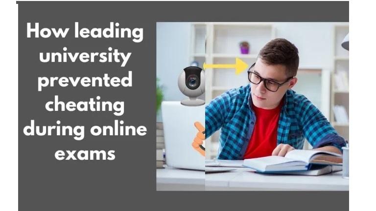 Leading university prevented online exam cheating