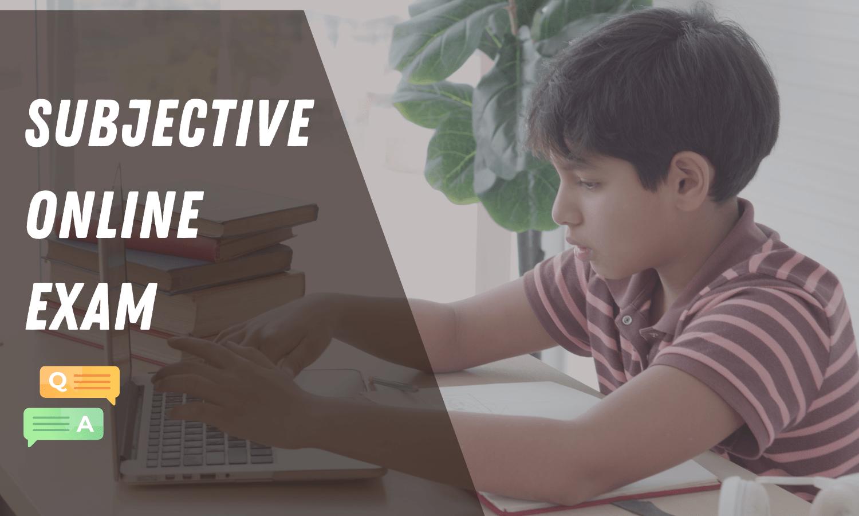 Subjective Online Exam