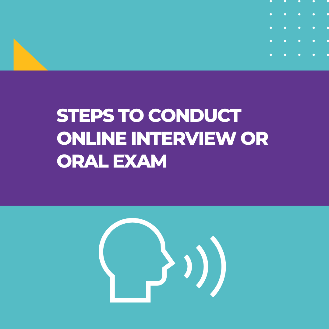 Steps to conduct online interview or oral exams