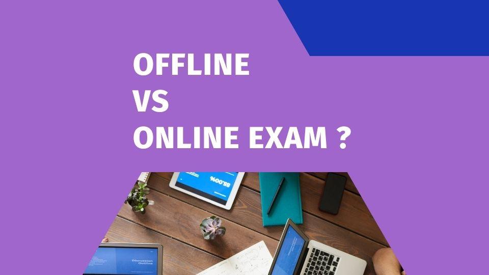 Online vs offline exam comparison