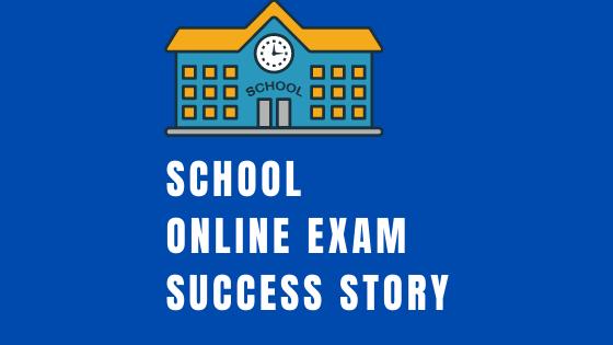 School Online Exam Success Story header